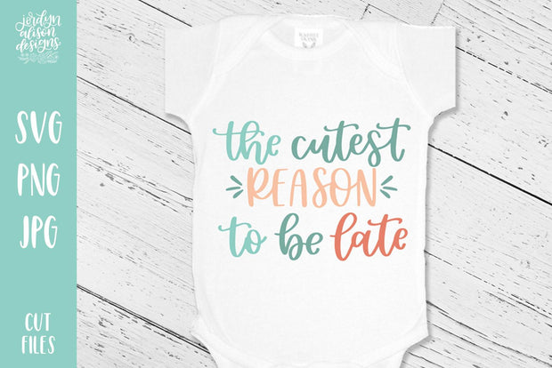 Cut File | Cutest Reason To Be Late