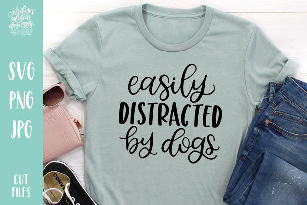 Cut File | Easily Distracted By Dogs - JordynAlisonDesigns