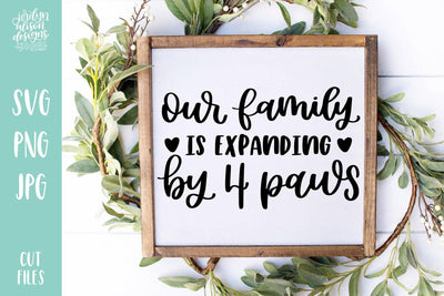 Cut File | Family is Expanding by Four Paws SVG