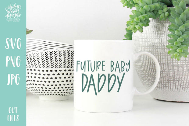 Cut File | Future Baby Daddy