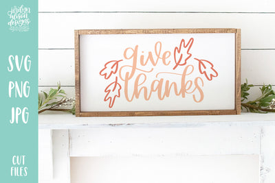 Cut File | Give Thanks SVG