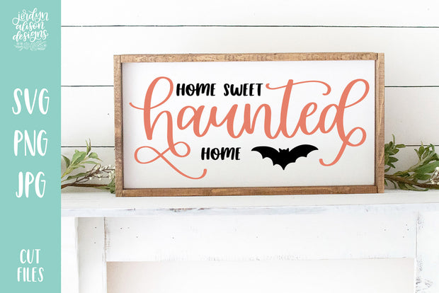 Cut File | Home Sweet Haunted Home