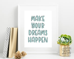 Make Your Dreams Happen, Instant Download