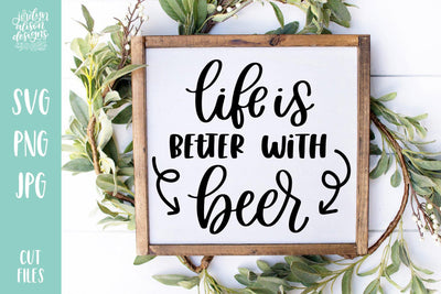 Cut File | Life is Better with Beer