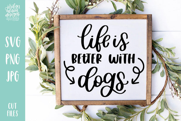 Cut File | Life is Better with Dogs