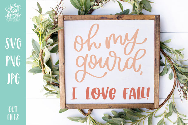 Cut File | Oh My Gourd I Love Fall SVG