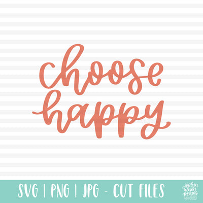 Free Cut File | Choose Happy