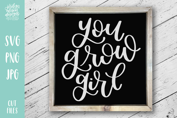 Cut File | You Grow Girl