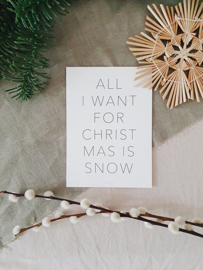 Postkarte / Miniposter All I want for Christmas is snow – Schnørkelig