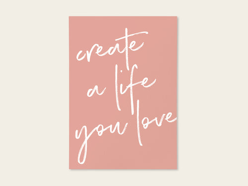 "Postkarte ""Create a life you love"" - Schnørkelig"