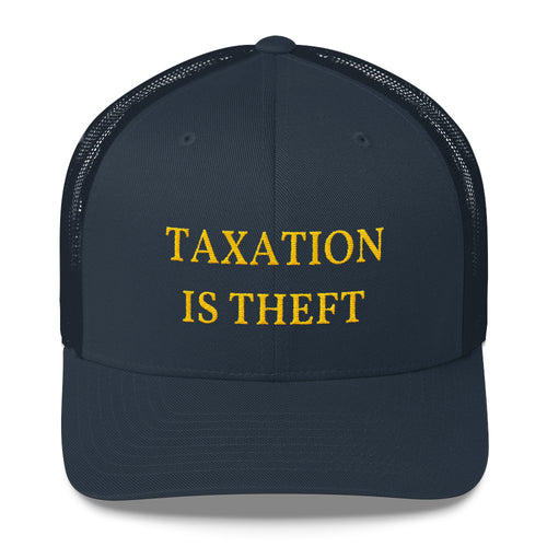 TAXATION IS THEFT - Trucker Cap