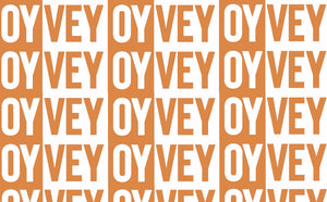 Oy Vey - 4 Colors Available