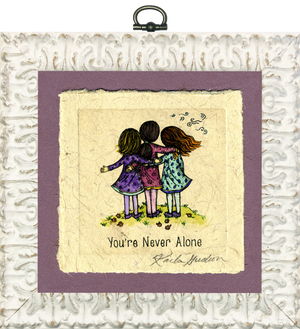 You're Never Alone (3 Girls)