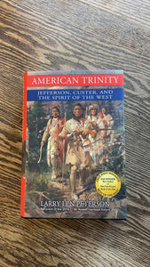 American Trinity: Jefferson, Custer, and The Spirit of the West