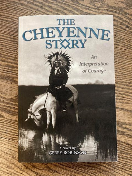 The Cheyenne Story: An Interpretation of Courage