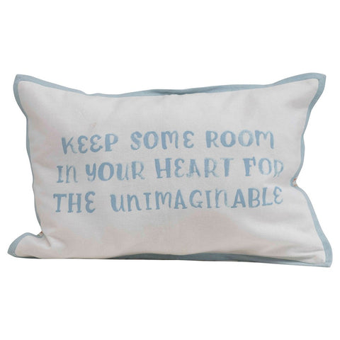 "Cotton Printed Pillow ""Keep Some Room In Your Heart For The Unimaginable"""