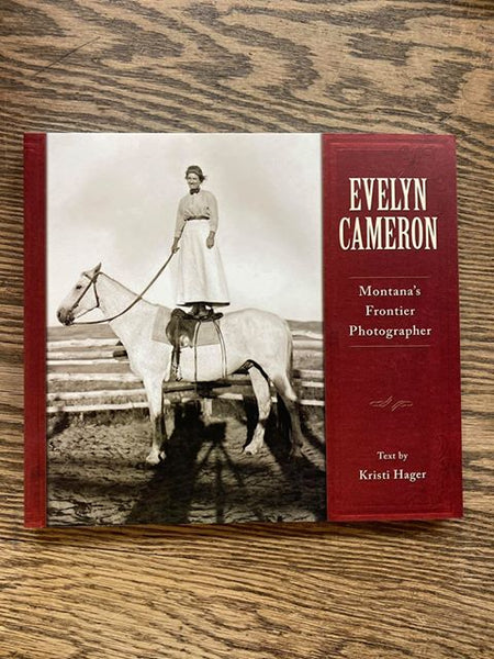 Evelyn Cameron: Montana's Frontier Photographer