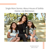 Single Mom Stories: About House of Sofella Owner, Lily Bekmezian