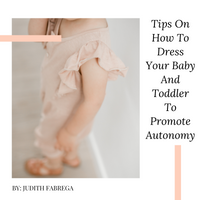 Tips On How To Dress Your Baby And Toddler To Promote Autonomy
