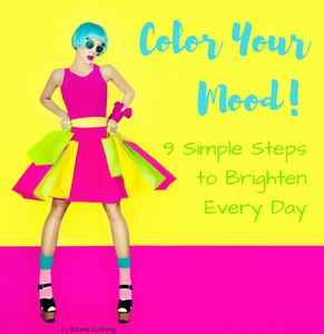 Color Your Mood: 9 Simple Steps to Brighten Every Day