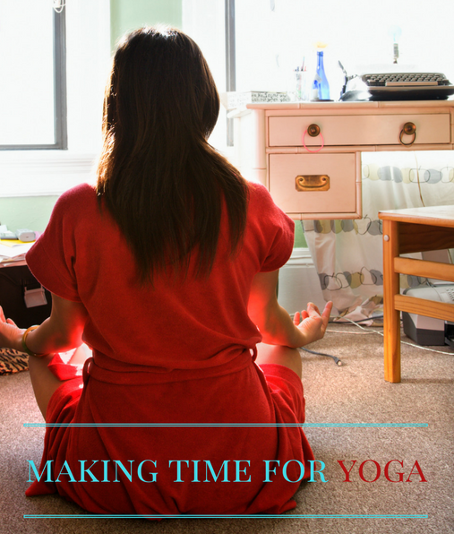 Making Time for Yoga