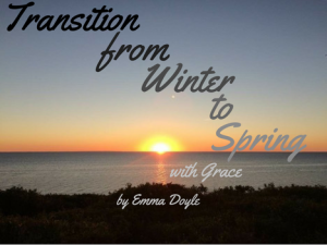 Guest Blog – Transition from Winter to Spring with Grace