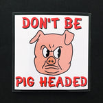 PIG HEADED Sticker