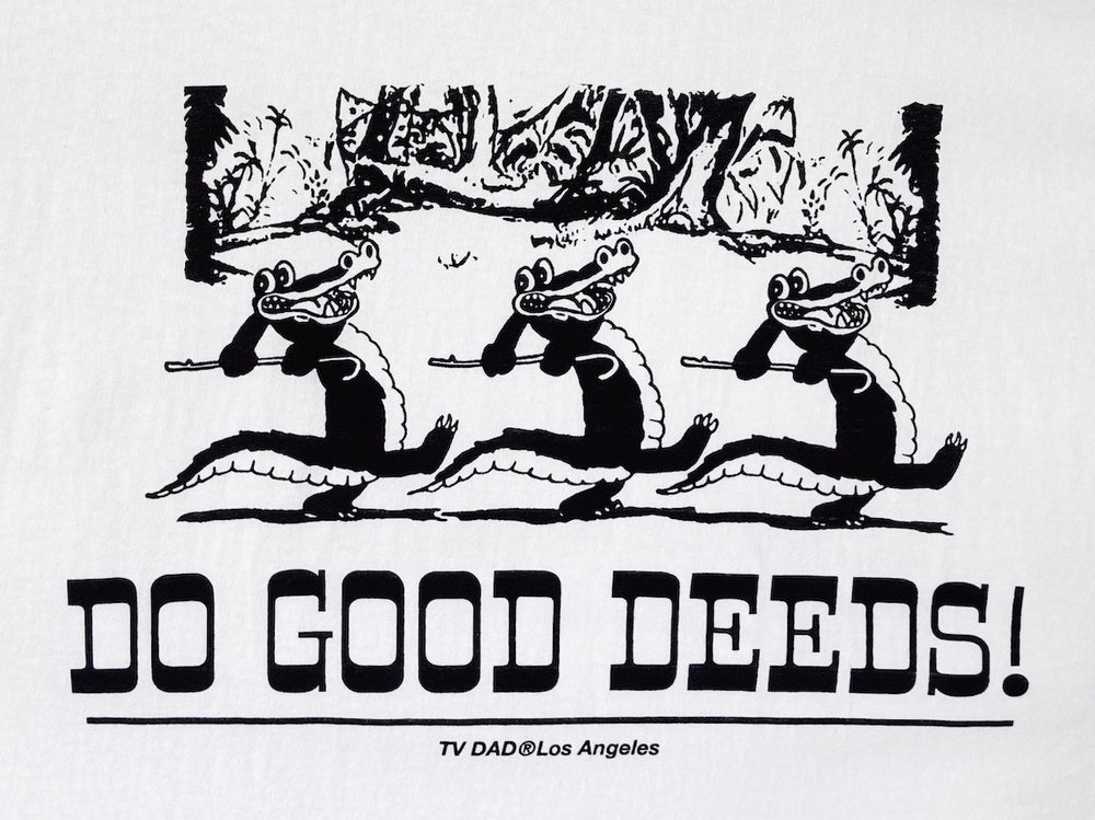 DO GOOD DEEDS!