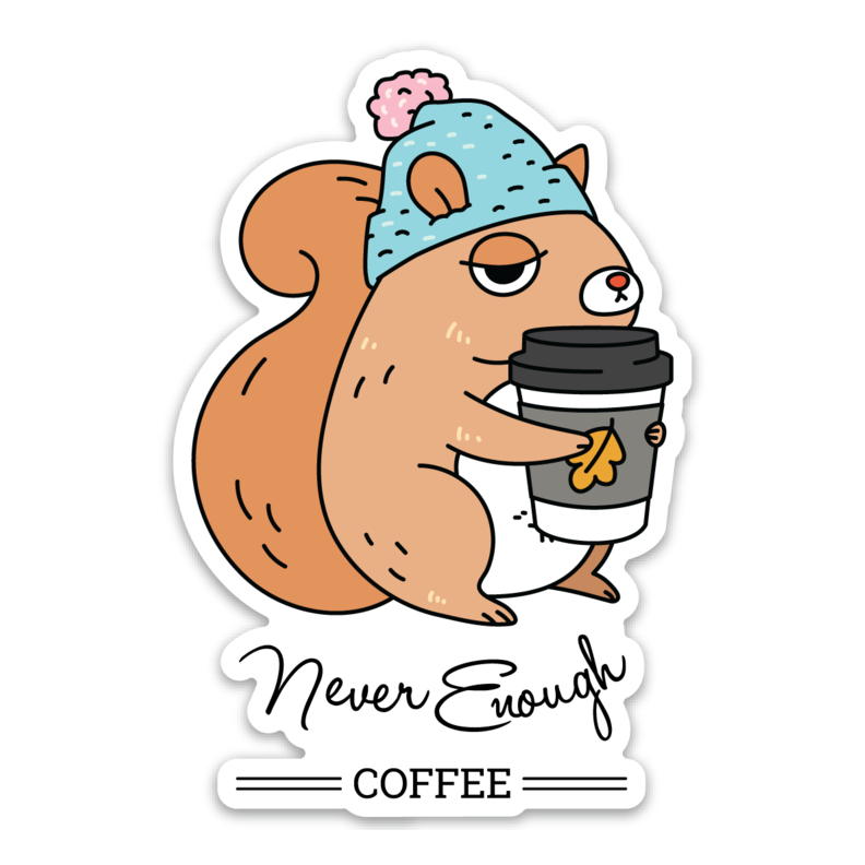 Never Enough Coffee Squirrel Vinyl Sticker