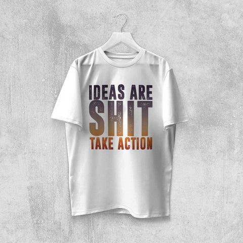 IDEAS ARE SHIT T-SHIRT (WHITE, BLACK, ASH) - Titan Rise