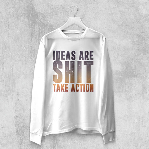 IDEAS ARE SHIT LONG SLEEVE T-SHIRT (WHITE, BLACK) - Titan Rise