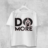 DO MORE T-SHIRT (WHITE) - Titan Rise