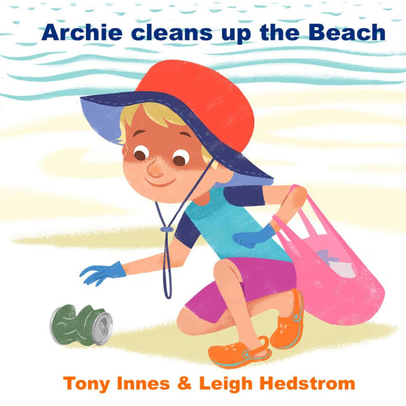 PRINTED BOOK - Archie Cleans Up the Beach (Hardcover) TONY INNES & LEIGH HEDSTROM
