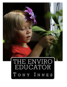PRINTED BOOK - The Enviro Educator (Softcover) TONY INNES