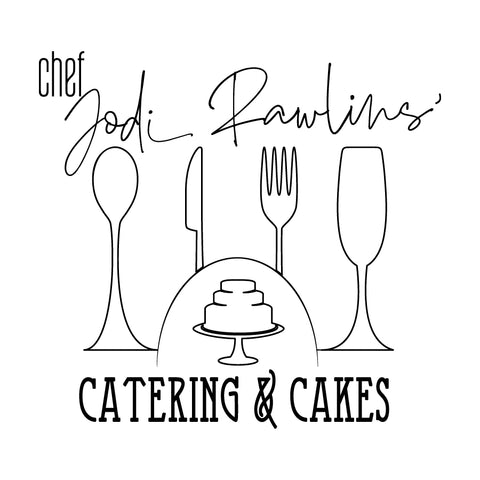 Chef Jodi Rawlins' Catering and Cakes