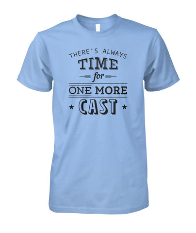 Image of There's Always Time for One More Cast Unisex Cotton Tee