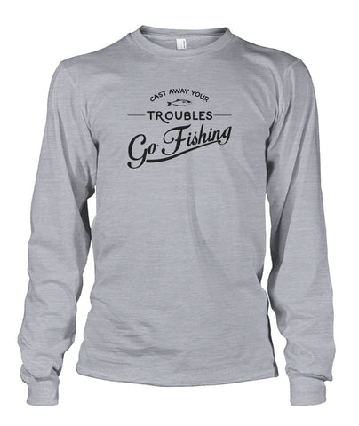 Castaway Your Troubles Go Fishing Unisex Long Sleeve