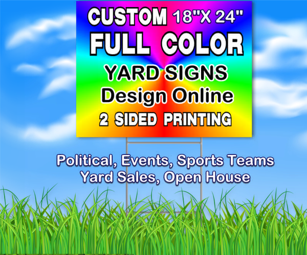 "Custom Yard Signs 18""x 24"" full color printed Coroplast"