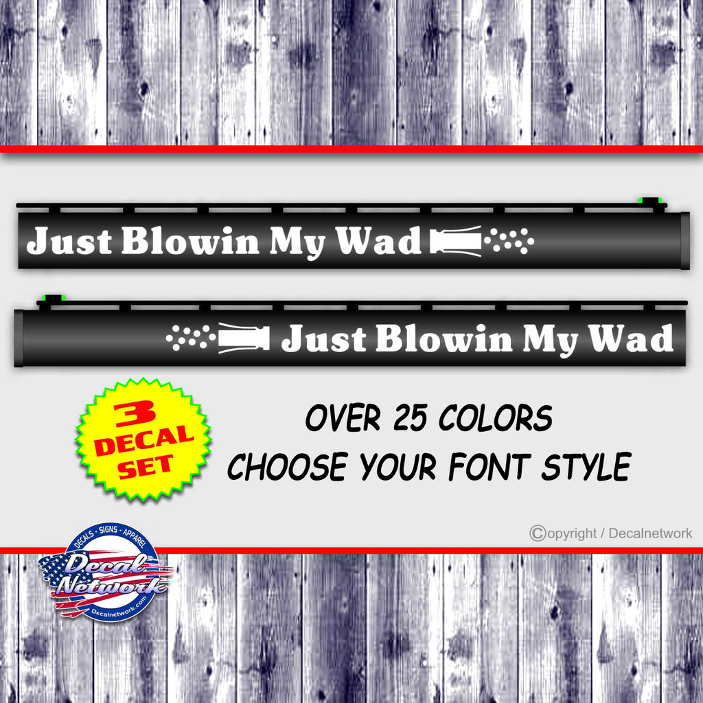 Just Blowin My WAD gun barrel decal set