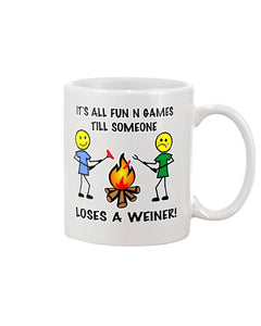 It's all fun and games till someone loses a weiner funny camping campfire coffee mug 11oz.
