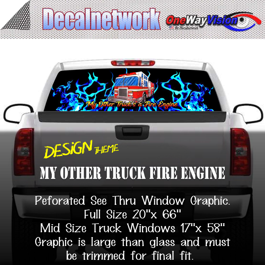 My Other Truck's a Fire Engine Window Graphic Perforated rear window film truck Suv glass