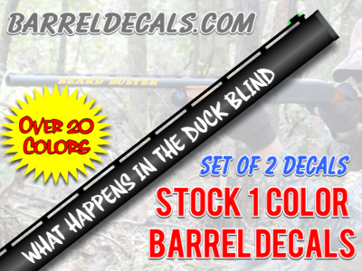 What happens in the duck blind stays in the duck blind gun barrel decal set
