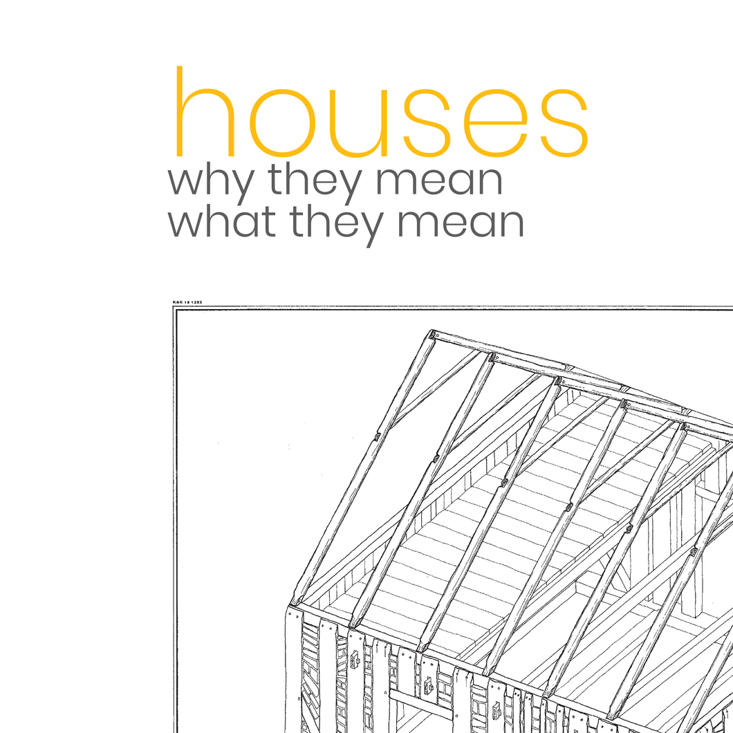 houses: why they mean what they mean by Dayna Lynn Nuckolls