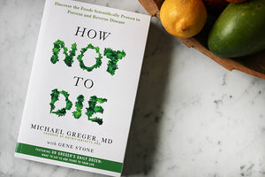 How Not To Die — Reverse Causes of Premature Death and Disability