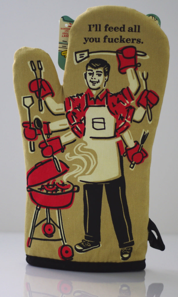 I'll Feed All You F***ers Oven Mitt