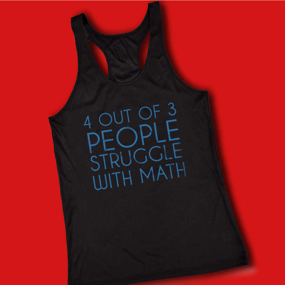 4 Out Of 3 People Struggle With Math College Funny Geek Nerd Math Women'S Tank Top