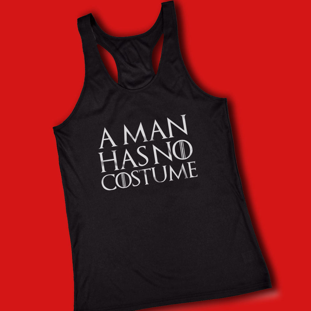 A Man Has No Costume Thrones Women'S Tank Top