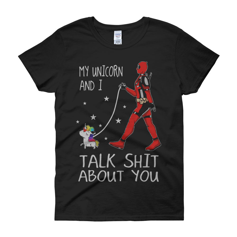 Deadpool My Unicorn And I Talk Shit About You Women'S T Shirt