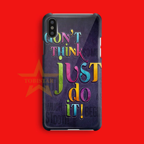 dont think do it just do it iPhone X Case