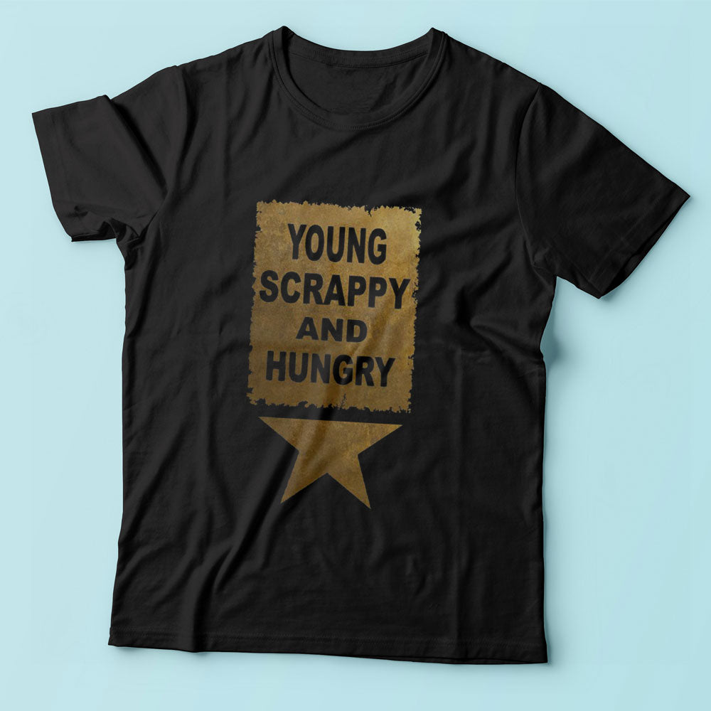 Hamilto Musical Quote Young Scrappy And Hungry Men'S T Shirt